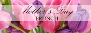 Mother's Day Brunch @ CH 1
