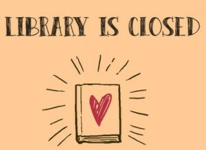 Library is Closed Today @ Library